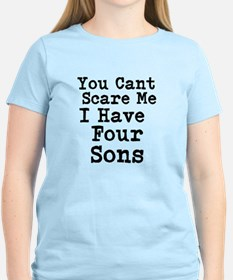 You Cant Scare Me I Have Four Sons T-Shirt