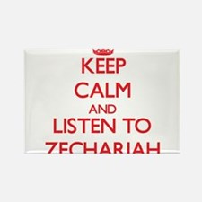Keep Calm and Listen to Zechariah Magnets