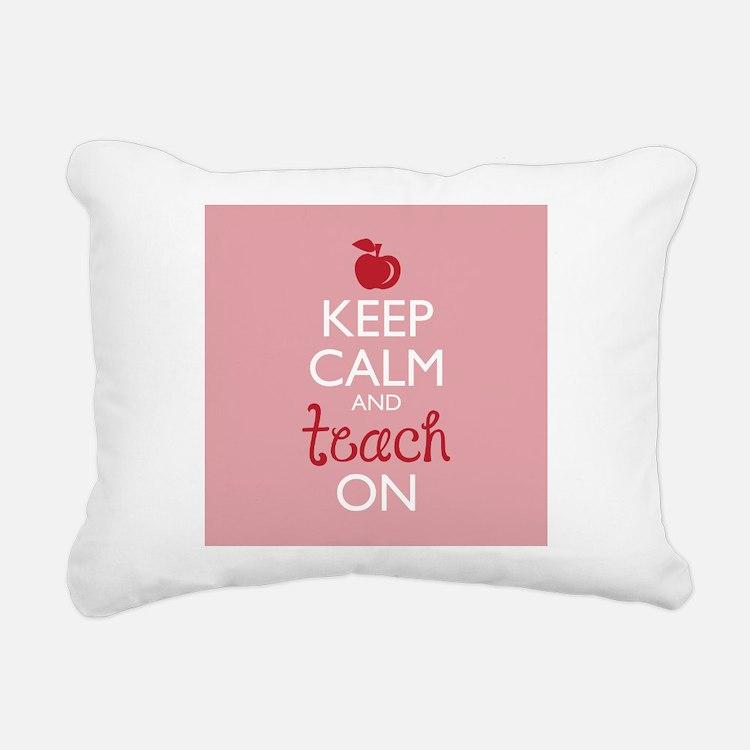 Keep Calm and Teach On Rectangular Canvas Pillow