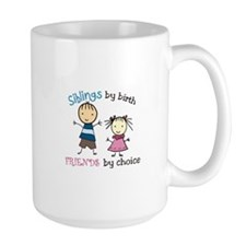 Siblings by birth FRIENDS by choice Mugs