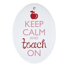 Keep Calm and Teach On Ornament (Oval)