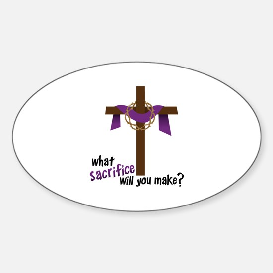 What Sacrifice will you make? Decal