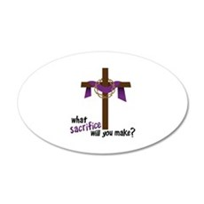 What Sacrifice will you make? Wall Decal