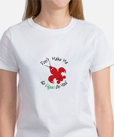 Dont Make Me Go Cajun On You! T-Shirt
