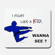 Fight Like A Kid Mousepad