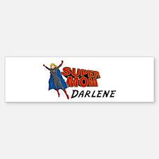 Supermom Darlene Bumper Bumper Bumper Sticker