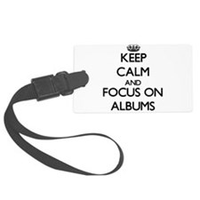 Keep Calm And Focus On Albums Luggage Tag