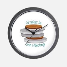 id rather be coin collecting ! Wall Clock