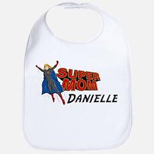 Supermom Danielle Bib