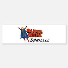 Supermom Danielle Bumper Bumper Bumper Sticker