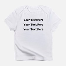 Your Text Here Infant T-Shirt