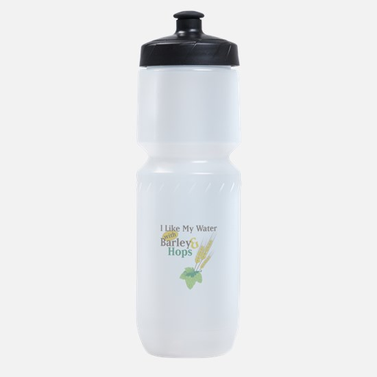 I Like My Water with Barley Hops Sports Bottle