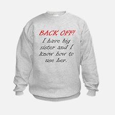 Back Off I Have A Big Sister Sweatshirt