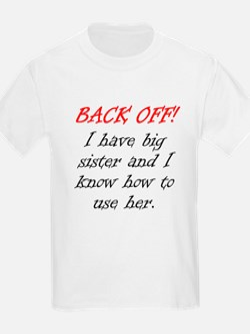Back Off I Have A Big Sister T-Shirt