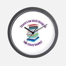 Theres no such thing as too many books! Wall Clock
