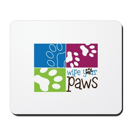Wipe Your Paws Mousepad