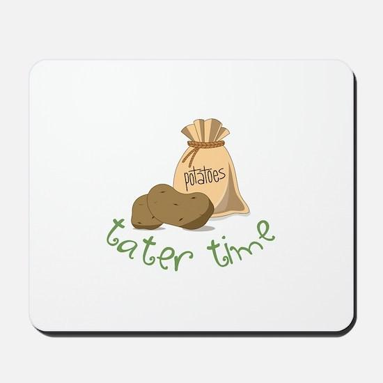 Potatoes tater time Mousepad