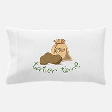 Potatoes tater time Pillow Case