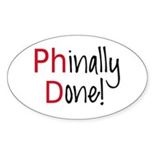 Phinally Done PhD graduate Decal