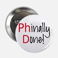 """Phinally Done PhD graduate 2.25"""" Button (10 pack)"""