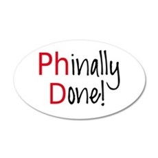 Phinally Done PhD graduate Wall Decal
