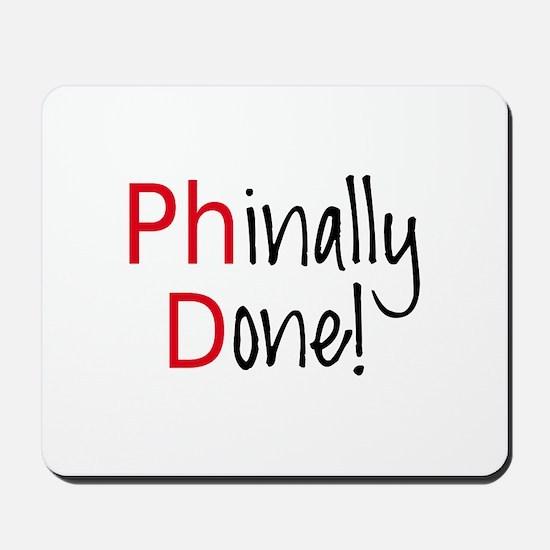 Phinally Done PhD graduate Mousepad
