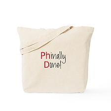 Phinally Done PhD graduate Tote Bag