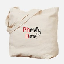 Phinally Done PhD graduate Tote Bag