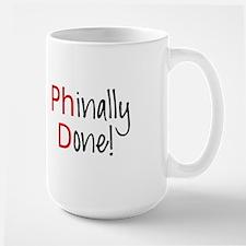 Phinally Done PhD graduate Mugs