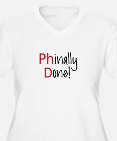 Phinally Done PhD graduate Plus Size T-Shirt