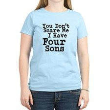 You Dont Scare Me I Have Four Sons T-Shirt