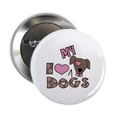 "I Love My Dog 2.25"" Button"