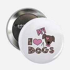 """I Love My Dog 2.25"""" Button"""