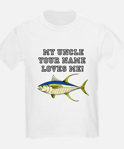 My Uncle (Your Name) Loves Me Tuna Fish T-Shirt