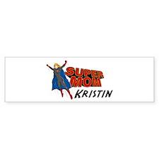 Supermom Kristin Bumper Bumper Sticker