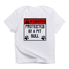 Protected By A Pit Bull Infant T-Shirt