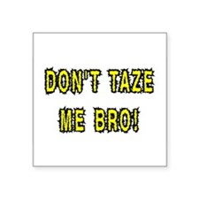 dont taze me bro Sticker