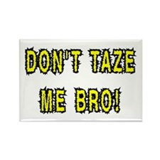 dont taze me bro Magnets