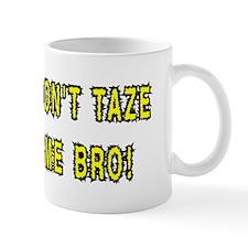 dont taze me bro Mugs