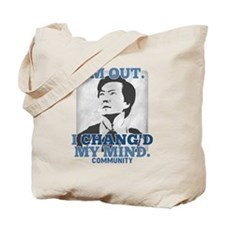 Chang'd My Mind Tote Bag