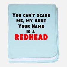 My Aunt (Your Name) Is A Redhead baby blanket