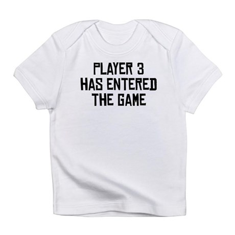 Player 3 Has Entered The Game Infant T-Shirt