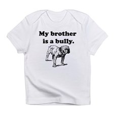 My Brother Is A Bully Infant T-Shirt