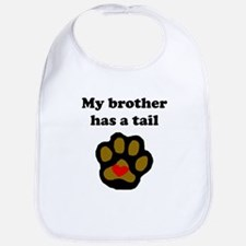 My Brother Has A Tail Bib