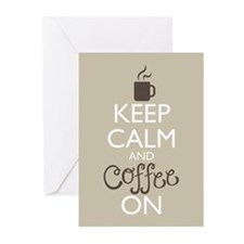 Keep Calm and Coffee On Greeting Cards
