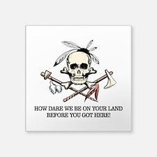 Native American (How Dare We) Sticker