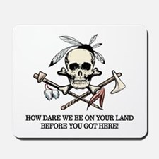 Native American (How Dare We) Mousepad