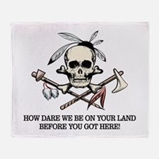 Native American (How Dare We) Throw Blanket
