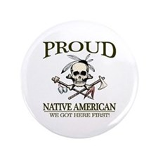 "Proud Native American (We Got Here First) 3.5"" But"