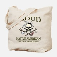 Proud Native American (We Got Here First) Tote Bag